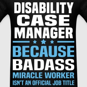 Disability Case Manager Tshirt - Men's T-Shirt