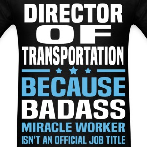 Director of Transportation Tshirt - Men's T-Shirt