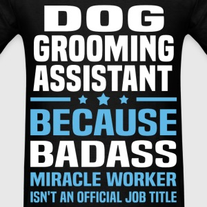 Dog Grooming Assistant Tshirt - Men's T-Shirt