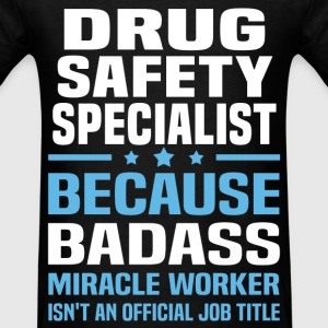 Drug Safety Specialist Tshirt - Men's T-Shirt