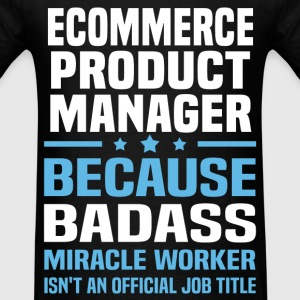 Ecommerce Product Manager Tshirt - Men's T-Shirt