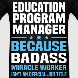 Education Program Manager Tshirt - Men's T-Shirt
