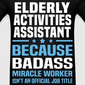 Elderly Activities Assistant Tshirt - Men's T-Shirt