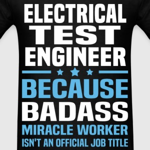 Electrical Test Engineer Tshirt - Men's T-Shirt