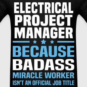 Electrical Project Manager Tshirt - Men's T-Shirt