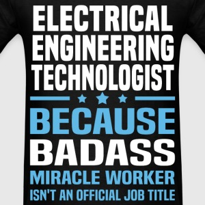 Electrical Engineering Technologist Tshirt - Men's T-Shirt