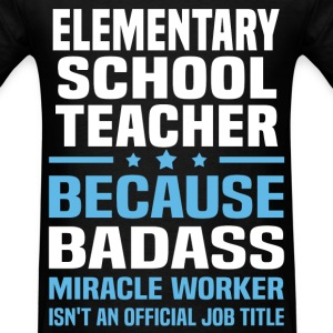 Elementary School Teacher Tshirt - Men's T-Shirt