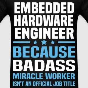 Embedded Hardware Engineer Tshirt - Men's T-Shirt