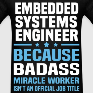 Embedded Systems Engineer Tshirt - Men's T-Shirt