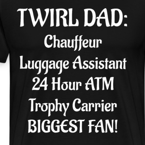 Twirl Dad Chauffer Luggage Assistant Fan T-Shirt T-Shirts - Men's Premium T-Shirt