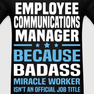 Employee Communications Manager Tshirt - Men's T-Shirt