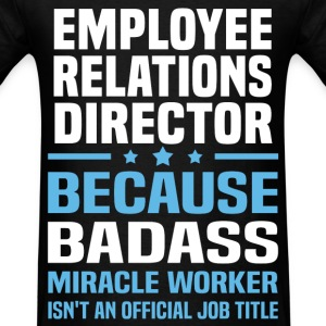 Employee Relations Director Tshirt - Men's T-Shirt