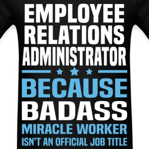 Employee Relations Administrator Tshirt - Men's T-Shirt