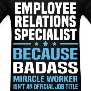 Employee Relations Specialist Tshirt - Men's T-Shirt