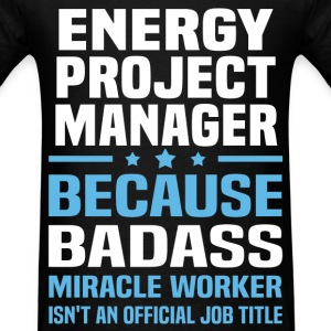 Energy Project Manager Tshirt - Men's T-Shirt