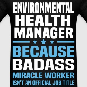 Environmental Health Manager Tshirt - Men's T-Shirt