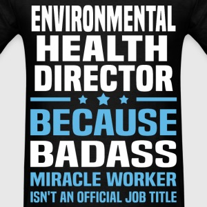 Environmental Health Director Tshirt - Men's T-Shirt