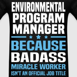 Environmental Program Manager Tshirt - Men's T-Shirt