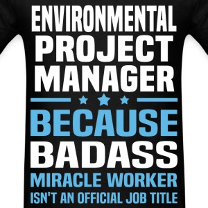 Environmental Project Manager Tshirt - Men's T-Shirt