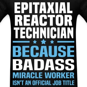 Epitaxial Reactor Technician Tshirt - Men's T-Shirt