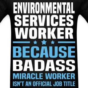 Environmental Services Worker Tshirt - Men's T-Shirt