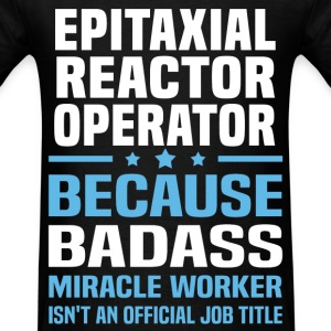 Epitaxial Reactor Operator Tshirt - Men's T-Shirt