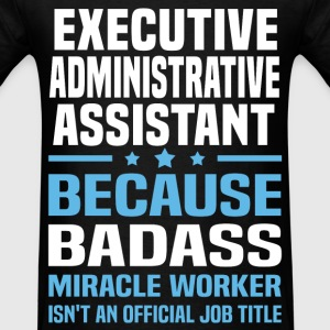 Executive Administrative Assistant Tshirt - Men's T-Shirt