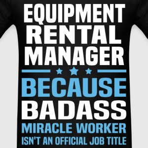 Equipment Rental Manager Tshirt - Men's T-Shirt