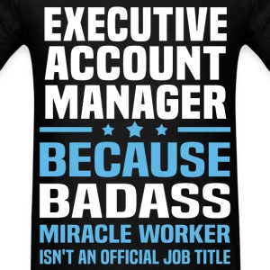 Executive Account Manager Tshirt - Men's T-Shirt