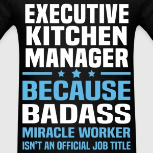 Executive Kitchen Manager Tshirt - Men's T-Shirt