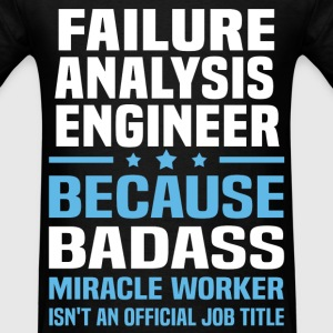 Failure Analysis Engineer Tshirt - Men's T-Shirt
