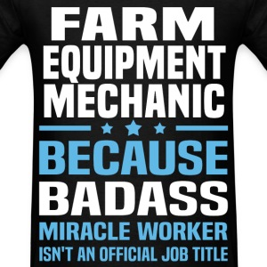 Farm Equipment Mechanic Tshirt - Men's T-Shirt
