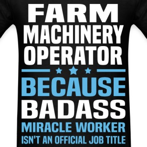 Farm Machinery Operator Tshirt - Men's T-Shirt