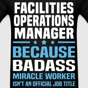 Facilities Operations Manager Tshirt - Men's T-Shirt