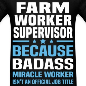 Farm Worker Supervisor Tshirt - Men's T-Shirt