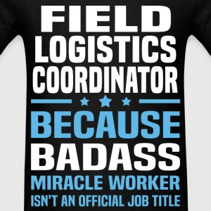 Field Logistics Coordinator Tshirt - Men's T-Shirt