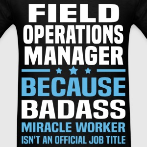 Field Operations Manager Tshirt - Men's T-Shirt