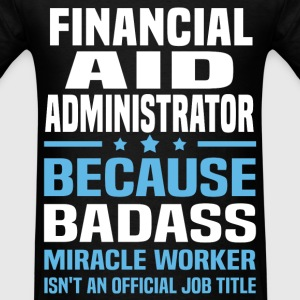 Financial Aid Administrator Tshirt - Men's T-Shirt