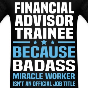 Financial Advisor Trainee Tshirt - Men's T-Shirt