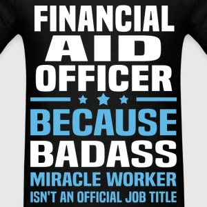 Financial Aid Officer Tshirt - Men's T-Shirt