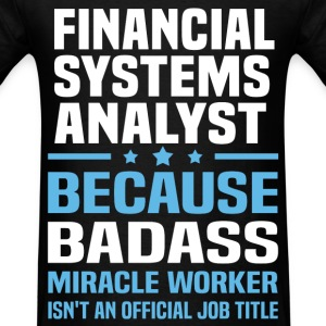 Financial Systems Analyst Tshirt - Men's T-Shirt