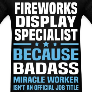 Fireworks Display Specialist Tshirt - Men's T-Shirt