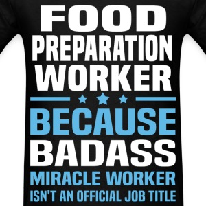 Food Preparation Worker Tshirt - Men's T-Shirt