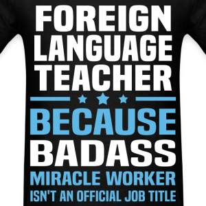 Foreign Language Teacher Tshirt - Men's T-Shirt