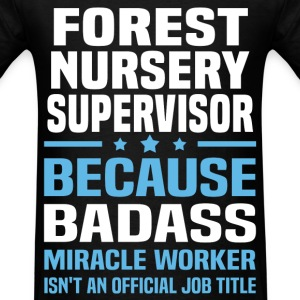 Forest Nursery Supervisor Tshirt - Men's T-Shirt