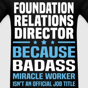 Foundation Relations Director Tshirt - Men's T-Shirt