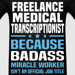 Freelance Medical Transcriptionist Tshirt - Men's T-Shirt