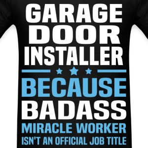 Garage Door Installer Tshirt - Men's T-Shirt