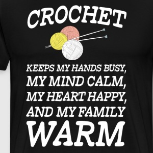 Crochet Keeps Hands Busy My Family Warm T-Shirt T-Shirts - Men's Premium T-Shirt