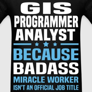 GIS Programmer Analyst Tshirt - Men's T-Shirt